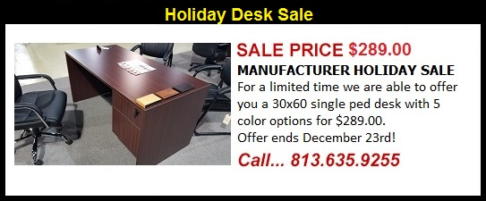 $289.00 30x60 Holiday Desk Special
